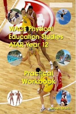 WACE Physical Education ATAR Year 12 Practical Workbook