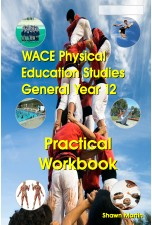 WACE Physical Education General Year 12 Practical Workbook