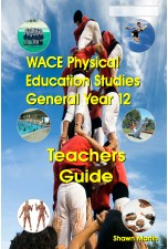 WACE Physical Education General Year 12 Teachers Guide