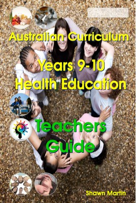 Australian Curriculum Health Education Years 9 and 10 Teachers Guide