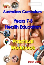Australian Curriculum Health Education Years 7 and 8 Practical Workbook