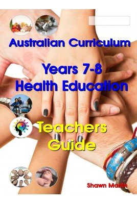 Australian Curriculum Health Education Years 7 and 8 Teachers Guide