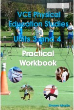VCE Units 3 and 4 Physical Education Practical Workbook