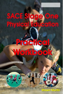 SACE Stage 1 Physical Education Practical Workbook
