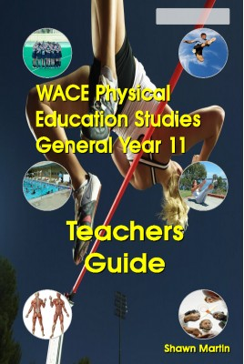 WACE Physical Education General Year 11 Teachers Guide