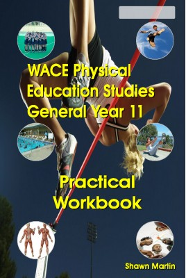 WACE Physical Education General Year 11 Practical Workbook