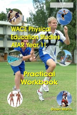 WACE Physical Education ATAR Year 11 Practical Workbook