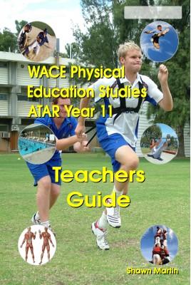 WACE Physical Education ATAR Year 11 Teachers Guide